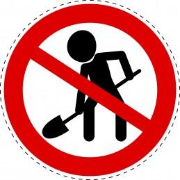 Panneau Autocollant D'Interdiction - Creusement Interdit
