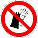 Panneau Autocollant D'Interdiction - Utilisation de Gants Interdite
