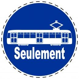 Panneau Autocollant D'Obligation - Seulement Tramway