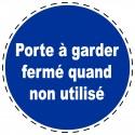 Panneau Autocollant D'Obligation - Porte à Garder Fermé Quand non...